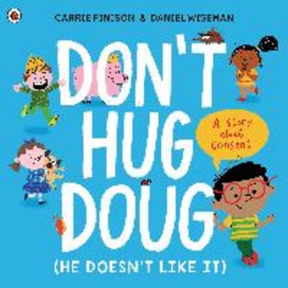 Don t Hug Doug  He Doesn t Like It