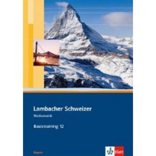 Lambacher Schweizer. 12. Schuljahr. Basistraining.