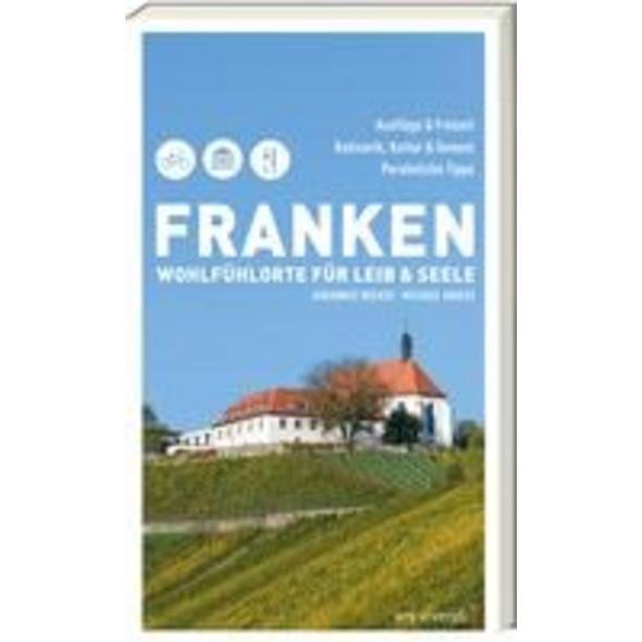 Franken - Wohlfühlorte für Leib und Seele