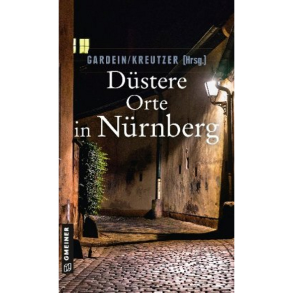 Düstere Orte in Nürnberg