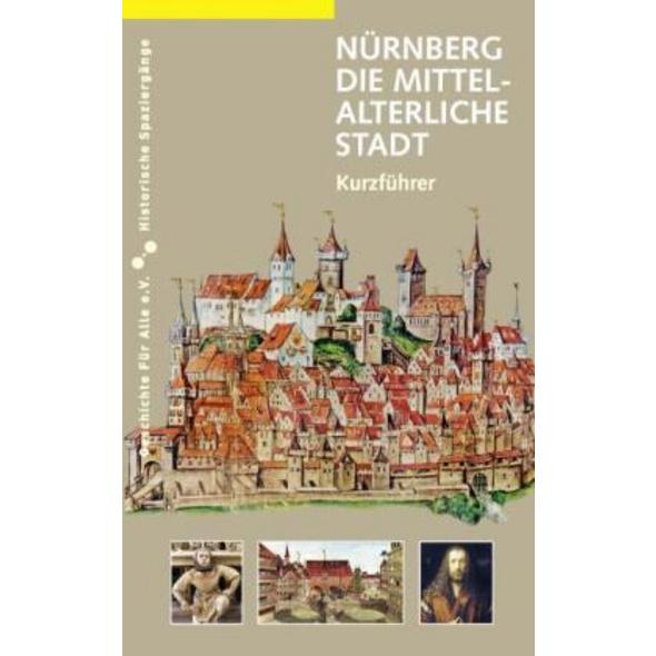 Nürnberg - die mittelalterliche Stadt