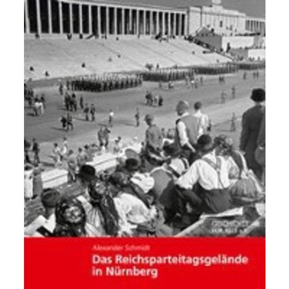 Das Reichsparteitagsgelände in Nürnberg