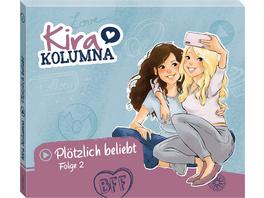 Kira Kolumna 02: Plötzlich beliebt!